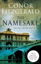 The Namesake - An Alec Blume Novel ebook by Conor Fitzgerald