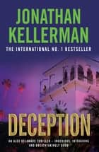 Deception (Alex Delaware series, Book 25) - A masterfully suspenseful psychological thriller ebook by Jonathan Kellerman