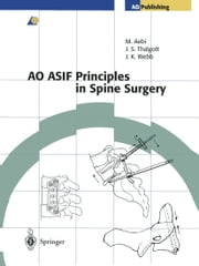 AO ASIF Principles in Spine Surgery ebook by M. Goytan,John S. Thalgott,B. Jeanneret,F. Magerl,John K. Webb,M.B.Jr. Williamson,Max Aebi