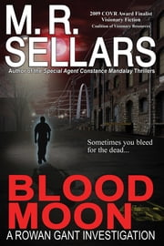 Blood Moon: A Rowan Gant Investigation ebook by M. R. Sellars