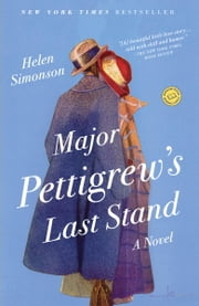 Major Pettigrew's Last Stand - A Novel ebook by Helen Simonson