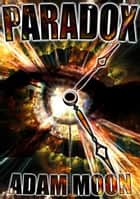 Paradox ebook by Adam Moon