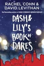 Dash & Lily's Book of Dares ebook by Rachel Cohn, David Levithan