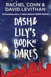 Dash & Lily's Book of Dares ebook by Rachel Cohn,David Levithan