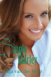 Single Shirley ebook by Olga van der Meer