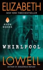 Whirlpool ebook by Elizabeth Lowell