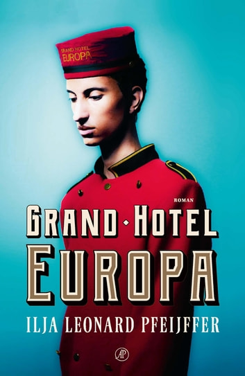 Grand Hotel Europa ebook by Ilja Leonard Pfeijffer