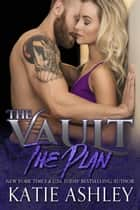 The Plan - The Proposition ebook by Katie Ashley