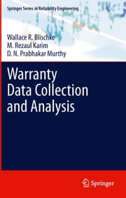 Warranty Data Collection and Analysis ebook by Wallace R. Blischke,M. Rezaul Karim,D. N. Prabhakar Murthy
