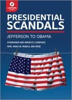 Presidential Scandals ebook by Lightning Guides
