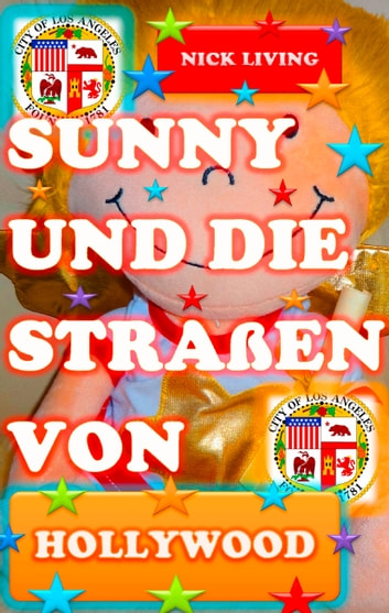 Sunny und die Straßen von Hollywood - Sunny´s Hollywoodstern 19 eBook by Nick Living