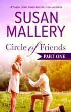 Circle of Friends: Part 1 of 6 ebook by Susan Mallery