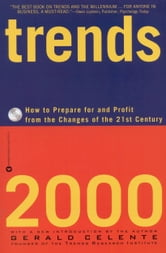 Trends 2000 - How to Prepare for and Profit from the Changes of the 21st Century ebook by Gerald Celente