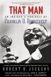 That Man: An Insider's Portrait of Franklin D. Roosevelt ebook by Robert H. Jackson