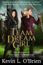 Team Dream Girl ebook by Kevin L. O'Brien