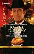 In Bed With The Opposition - A Single Dad Romance ebook by Kathie Denosky
