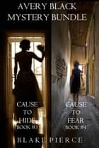 Avery Black Mystery Bundle: Cause to Hide (#3) and Cause to Fear (#4) ebook by Blake Pierce