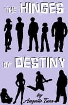 The Hinges of Destiny Volume 1: Determination ebook by Angelle Tusa