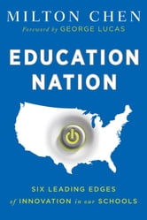 Education Nation - Six Leading Edges of Innovation in our Schools ebook by Milton Chen