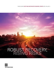 World Bank East Asia and Pacific Economic Update 2010 Volume 2: Robust Recovery Rising Risks ebook by World Bank