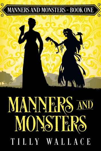 Manners and Monsters ebook by Tilly Wallace