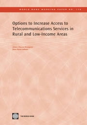 Options To Increase Access To Telecommunications Services In Rural And Low-Income Areas ebook by Kunigami Arturo; Navas-Sabater Juan