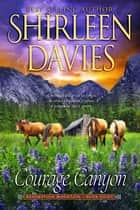 Courage Canyon ebook by Shirleen Davies