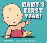 Baby's First Year ebook by Rick Walton,Caroline Jayne Church