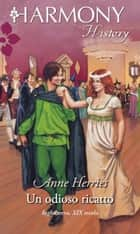 Un odioso ricatto ebook by Anne Herries