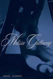 Melissa Galloway ebook by Leddick, David