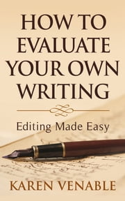 How to Evaluate Your Own Writing ebook by Karen Venable