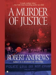A Murder of Justice ebook by Robert Andrews