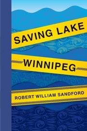 Saving Lake Winnipeg ebook by Robert William Sandford