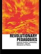 Revolutionary Pedagogies ebook by Peter Trifonas