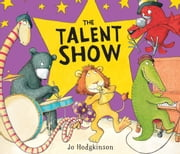 The Talent Show ebook by Jo  Hodgkinson,Jo  Hodgkinson