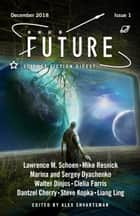Future Science Fiction Digest issue 1 ebook by Alex Shvartsman, Mike Resnick, Lawrence M Schoen,...