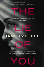 The Lie Of You ebook by Jane Lythell