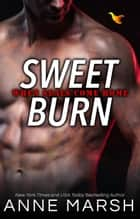Sweet Burn ebook by Anne Marsh