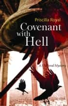 Covenant with Hell - A Medieval Mystery ebook by Priscilla Royal