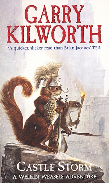 Welkin Weasels (2): Castle Storm ebook by Garry Kilworth