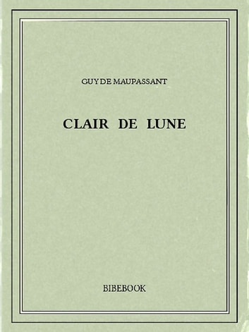 Clair de lune ebook by Guy de Maupassant