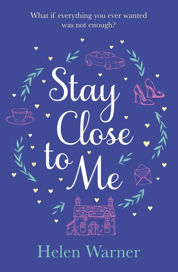 Stay Close to Me ebook by Helen Warner