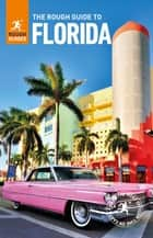 The Rough Guide to Florida (Travel Guide eBook) ebook by Rebecca Strauss, Rough Guides, Sarah Hull,...