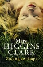 Zolang ze slaapt ebook by Mary Higgins Clark