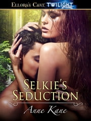 Selkie's Seduction ebook by Anne Kane