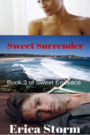 Sweet Surrender - Sweet Embrace, #3 ebook by Erica Storm