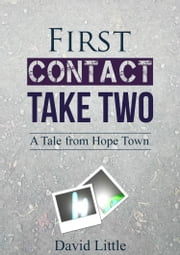 First Contact: Take Two ebook by David Little