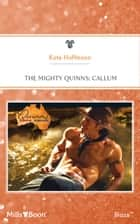 The Mighty Quinns - Callum ebook by KATE HOFFMANN