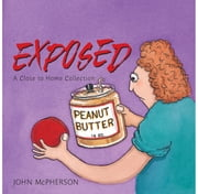 Close to Home Exposed - A Close to Home Collection eBook by John McPherson