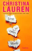 Love and other words ebook by Christina Lauren, Margaux Guyon